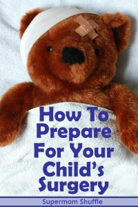 """teddybear in hospital bed with bandages on his head with caption """"How to Prepare for Your Child's Surgery"""""""