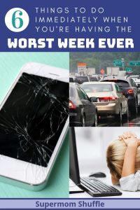 "Picture collage of broken phone, traffic jam and woman frustrated in front of computer with head on desk, with caption of ""6 Things to Do Immediately When You're Having The Worst Week Ever"""