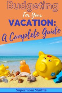 "Piggy bank on beach with shells and suntan lotion with ocean in background with title over it of ""Budgeting for Your Vacation"""