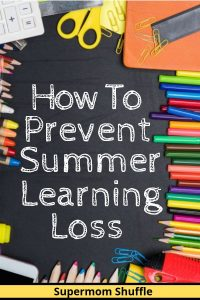"School Blackboard with school supplies scattered around with colored pencils and scissors and paper clips, under big title of ""How To Prevent Summer Learning Loss"""