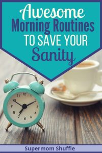 "Alarm clock and coffee cup on hardwood table with title of ""Awesome Morning Routnies to Save Your Sanity"""