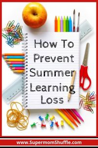 "School supplies scattered on a table with a notebook that says ""How To Prevent Summer Learning Loss"""