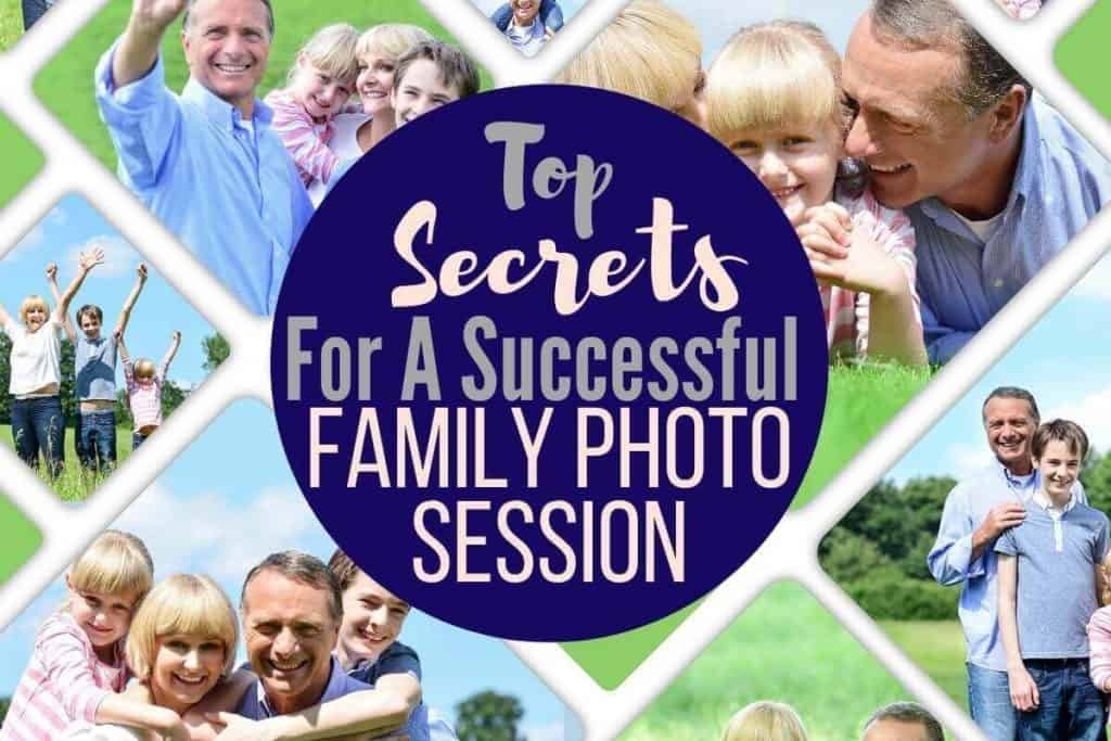 "collage of multiple family photos from a photography session with a title of ""Top Secrets For A Successful Family Photo Shoot"""