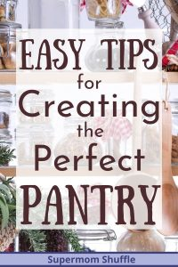 "Background with pantry shelves loaded with jars and dry goods with a title of ""Easy Tips for creating the perfect pantry"""